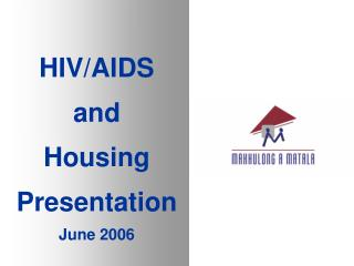 HIV/AIDS  and  Housing Presentation June 2006