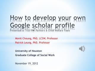 Monit Cheung, PhD, LCSW, Professor Patrick Leung, PhD, Professor University of Houston