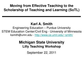 Moving  from Effective  Teaching  to the  Scholarship of Teaching and Learning  ( SoTL )