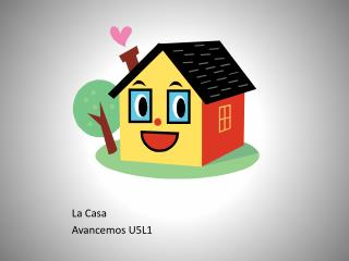 La Casa  Avancemos  U5L1
