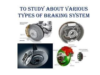 To study about various types of braking system