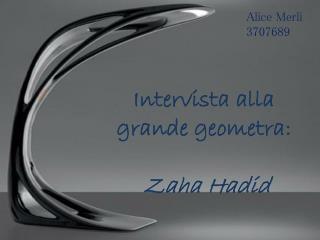 Intervista alla  grande geometra: Zaha Hadid