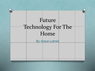 Future Technology For The Home