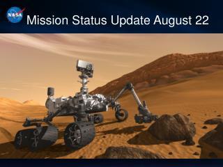 Mission Status Update August 22
