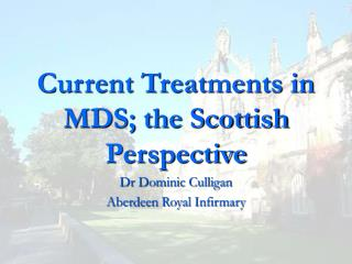 Current Treatments in MDS; the Scottish Perspective