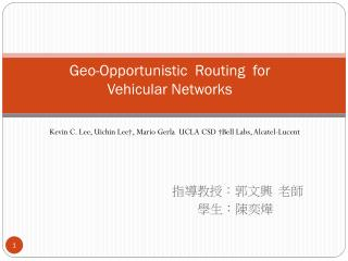 Geo-Opportunistic  Routing  for    Vehicular Networks