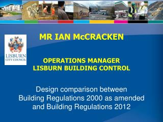 MR IAN McCRACKEN OPERATIONS MANAGER LISBURN BUILDING CONTROL