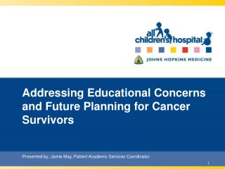Addressing Educational Concerns and Future Planning for Cancer Survivors