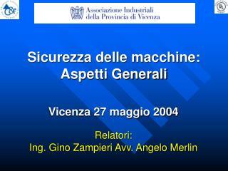 Vicenza 27 maggio 2004 Relatori:  Ing. Gino Zampieri Avv. Angelo Merlin