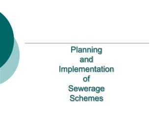 Planning and Implementation of Sewerage Schemes