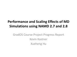 Performance and Scaling Effects of MD Simulations using NAMD 2.7 and 2.8