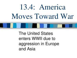 13.4:  America Moves Toward War