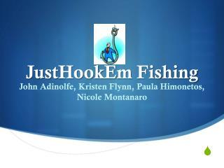 JustHookEm  Fishing