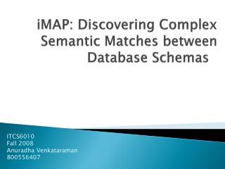 iMAP: Discovering Complex Semantic Matches between Database Schemas