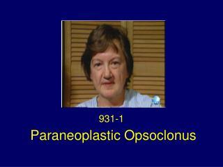 Paraneoplastic Opsoclonus