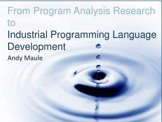 From  Program  A nalysis  R esearch  to Industrial Programming  L anguage Development