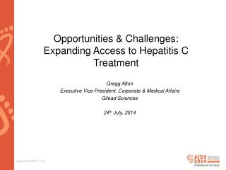 Opportunities & Challenges: Expanding Access to Hepatitis C Treatment