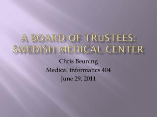 A Board of Trustees: Swedish Medical Center