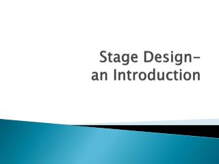 Stage Design- an Introduction