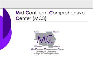 M id- C ontinent C omprehensive C enter (MC3)