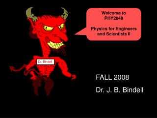 Welcome to PHY2049 Physics for Engineers and Scientists II