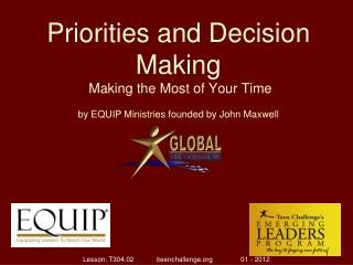 Priorities and Decision Making Making the Most of Your Time