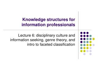 Knowledge structures for information professionals