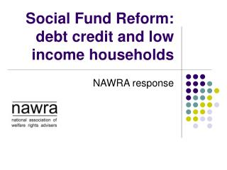Social Fund Reform: debt credit and low income households