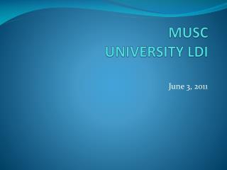 MUSC  UNIVERSITY LDI