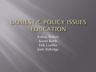Domestic Policy Issues -Education-
