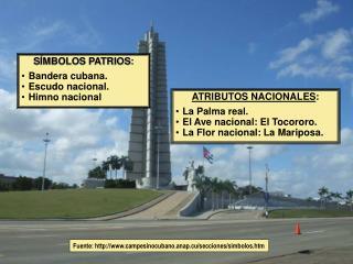 SÍMBOLOS PATRIOS : Bandera cubana. Escudo nacional. Himno nacional