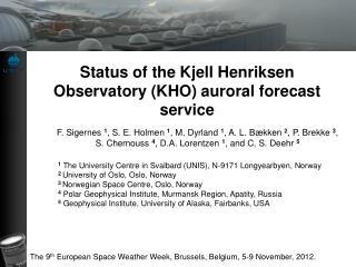 Status  of the Kjell Henriksen Observatory (KHO) auroral forecast service