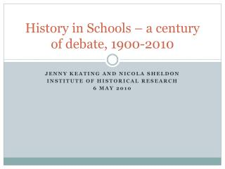 History in Schools – a century of debate, 1900-2010