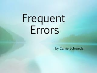 Frequent Errors