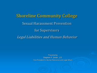 Presented by  Stephen P. Smith, J.D. Vice President for Human Resources and Legal Affairs