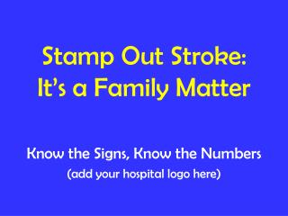 Stamp Out Stroke:  It's a Family Matter