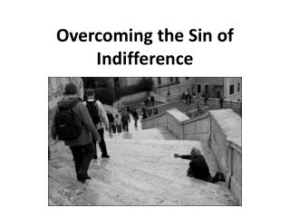 Overcoming the Sin of Indifference