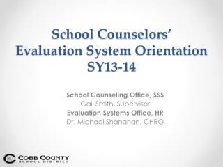 School Counselors'  Evaluation System Orientation  SY13-14