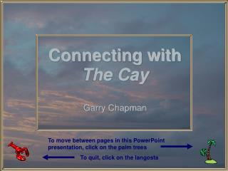 Connecting with  The Cay