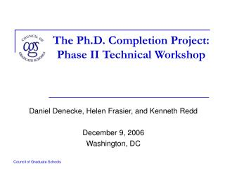The Ph.D. Completion Project: Phase II Technical Workshop