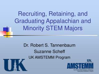 Recruiting, Retaining, and Graduating Appalachian and Minority STEM Majors