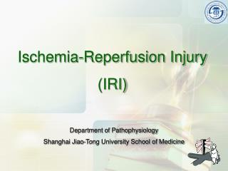 Ischemia-Reperfusion Injury (IRI)