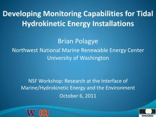 Developing Monitoring Capabilities for Tidal Hydrokinetic Energy Installations