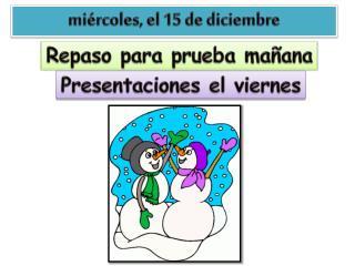 miércoles , el 15 de  diciembre
