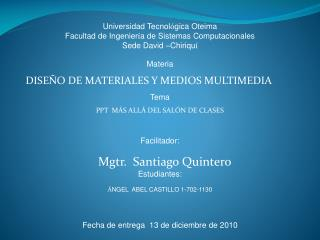 Universidad Tecnol � gica  Oteima Facultad de Ingenier � a de Sistemas Computacionales