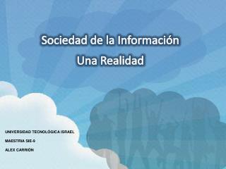 Sociedad de la Información Una Realidad