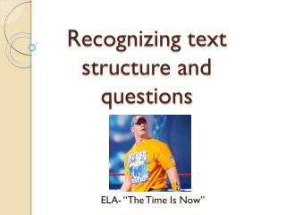 Recognizing text structure and questions