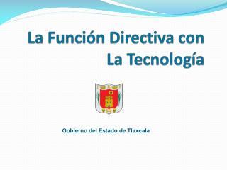 La  Función Directiva con La Tecnología