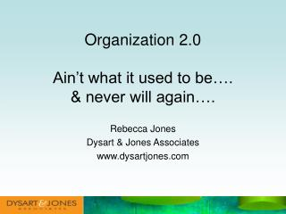 Organization 2.0 Ain't what it used to be…. & never will again….