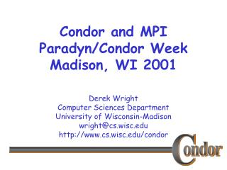 Condor and MPI Paradyn/Condor Week Madison, WI 2001
